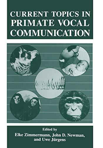 Current Topics in Primate Vocal Communication: Springer