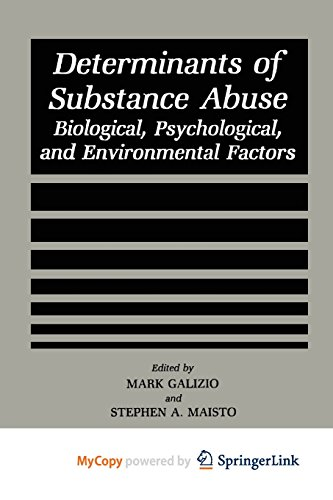 9781475799910: Determinants of Substance Abuse: Biological , Psychological, and Environmental Factors
