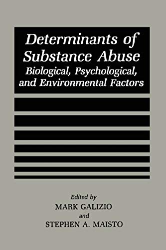 9781475799927: Determinants of Substance Abuse: Biological , Psychological, and Environmental Factors (Perspectives on Individual Differences)