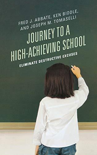 9781475800449: Journey to a High-Achieving School: Eliminate Destructive Excuses