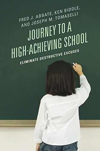 9781475800456: Journey to a High-Achieving School: Eliminate Destructive Excuses