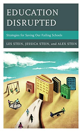 9781475800609: Education Disrupted: Strategies for Saving Our Failing Schools