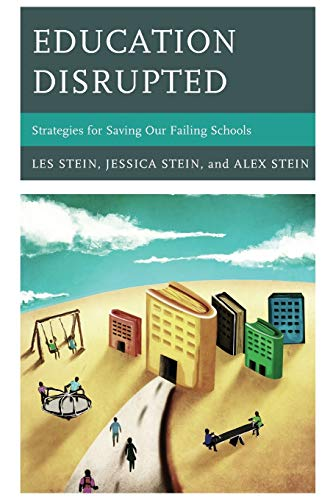 9781475800616: Education Disrupted: Strategies for Saving Our Failing Schools