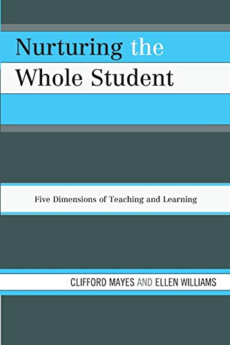 9781475800838: Nurturing the Whole Student: Five Dimensions of Teaching and Learning