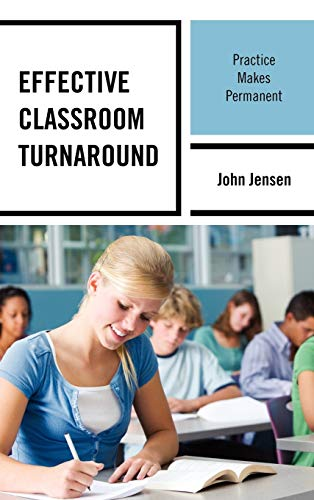 9781475800975: Effective Classroom Turnaround: Practice Makes Permanent