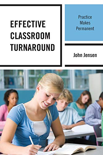 9781475800982: Effective Classroom Turnaround: Practice Makes Permanent