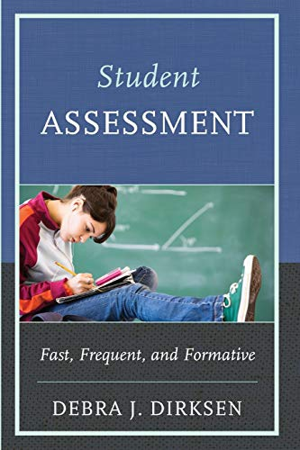 Student Assessment: Fast, Frequent, and Formative: Dirksen