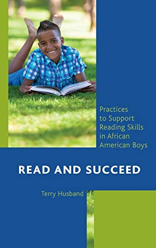 9781475801286: Read and Succeed: Practices to Support Reading Skills in African American Boys