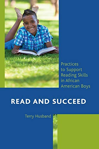 9781475801293: Read and Succeed: Practices to Support Reading Skills in African American Boys