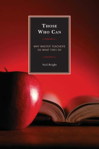 9781475801453: Those Who Can: Why Master Teachers Do What They Do