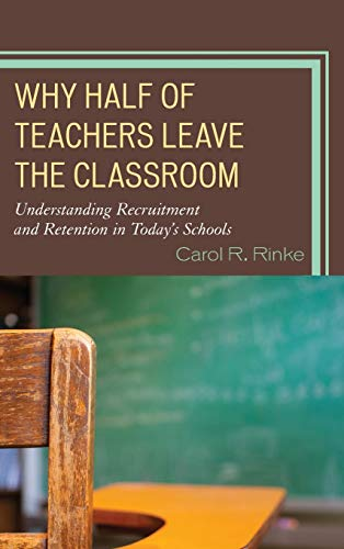 9781475801675: Why Half of Teachers Leave the Classroom: Understanding Recruitment and Retention in Today's Schools