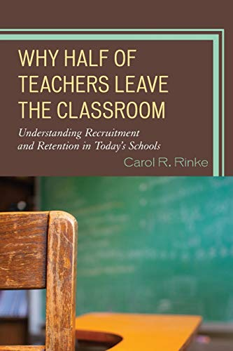 9781475801682: Why Half of Teachers Leave the Classroom: Understanding Recruitment and Retention in Today's Schools