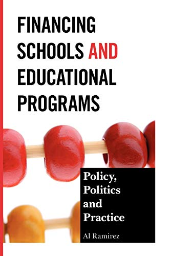 9781475801767: Financing Schools and Educational Programs: Policy, Practice, and Politics