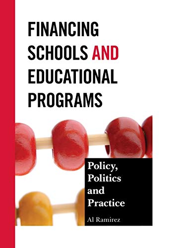 9781475801774: Financing Schools and Educational Programs: Policy, Practice, and Politics