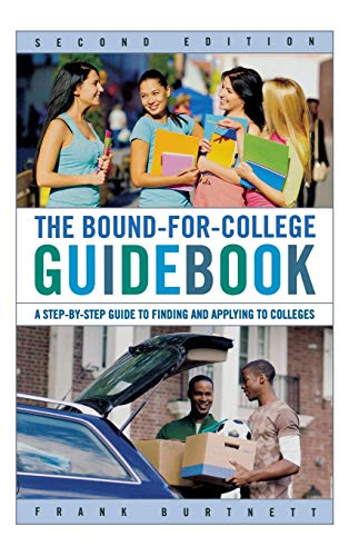 Bound-for-College Guidebook : A Step-by-Step Guide to: Frank Burtnett