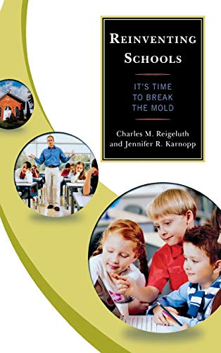9781475802399: Reinventing Schools: It's Time to Break the Mold