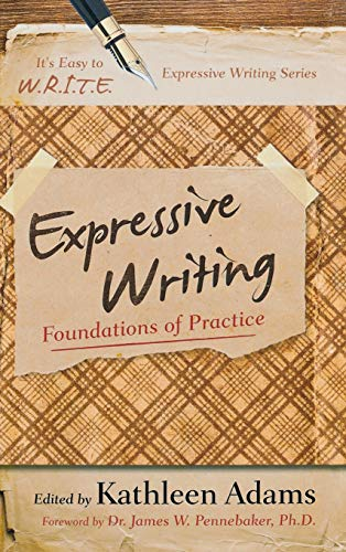 9781475803112: Expressive Writing: Foundations of Practice (It's Easy to W.R.I.T.E. Expressive Writing)