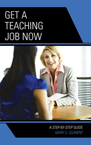 9781475803358: Get a Teaching Job NOW: A Step-by-Step Guide