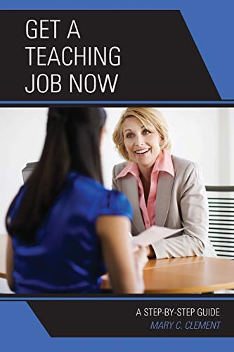 9781475803365: Get a Teaching Job NOW: A Step-by-Step Guide