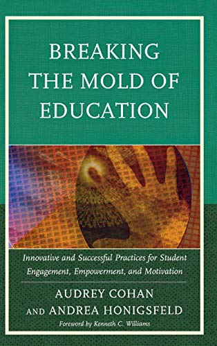 Breaking the Mold of Education: Innovative and Successful Practices for Student Engagement, ...