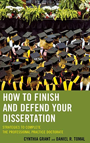 9781475804003: How to Finish and Defend Your Dissertation: Strategies to Complete the Professional Practice Doctorate (The Concordia University Leadership Series)