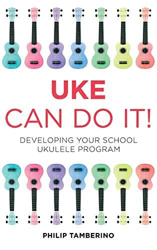 9781475804157: Uke Can Do It!: Developing Your School Ukulele Program