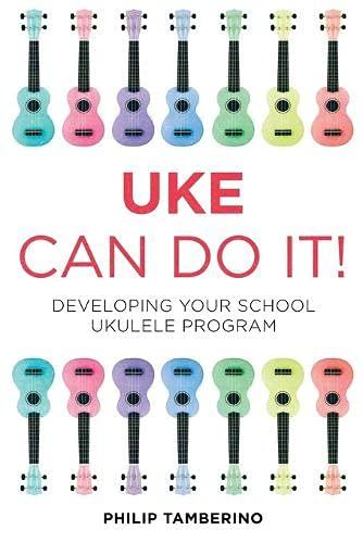 9781475804164: Uke Can Do It!: Developing Your School Ukulele Program