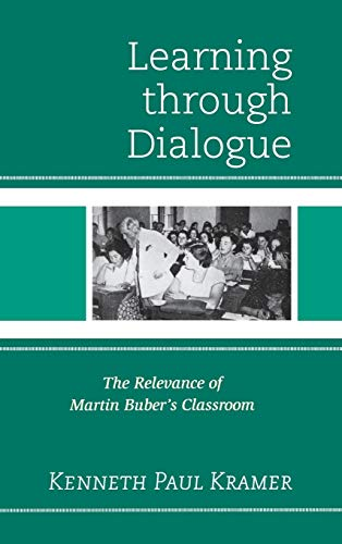 9781475804386: Learning Through Dialogue: The Relevance of Martin Buber's Classroom