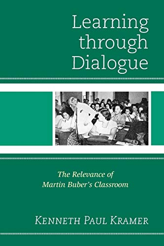 9781475804393: Learning Through Dialogue: The Relevance of Martin Buber's Classroom
