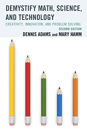 9781475804638: Demystify Math, Science, and Technology: Creativity, Innovation, and Problem-Solving