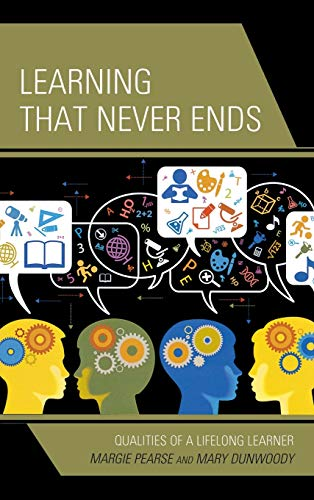 9781475805307: Learning That Never Ends: Qualities of a Lifelong Learner