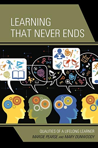 9781475805314: Learning That Never Ends: Qualities of a Lifelong Learner
