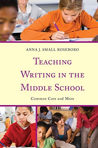 9781475805413: Teaching Writing in the Middle School: Common Core and More