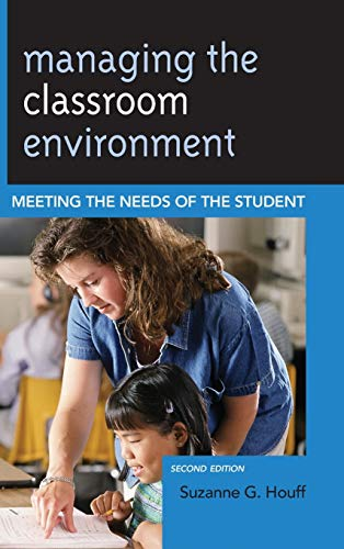 9781475805499: Managing the Classroom Environment: Meeting the Needs of the Student