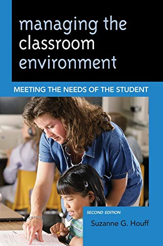 9781475805529: Managing the Classroom Environment: Meeting the Needs of the Student, 2nd Edition