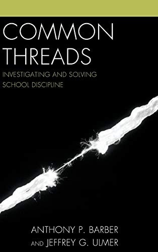 9781475805574: Common Threads: Investigating and Solving School Discipline