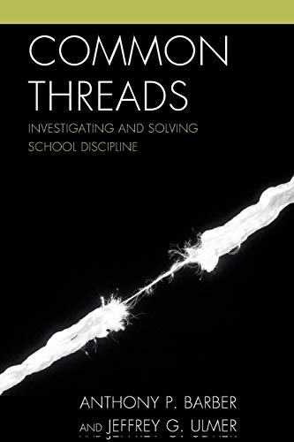 9781475805581: Common Threads: Investigating and Solving School Discipline