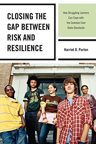 9781475805765: Closing the Gap between Risk and Resilience: How Struggling Learners Can Cope with the Common Core State Standards
