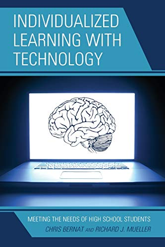 9781475805864: Individualized Learning with Technology: Meeting the Needs of High School Students