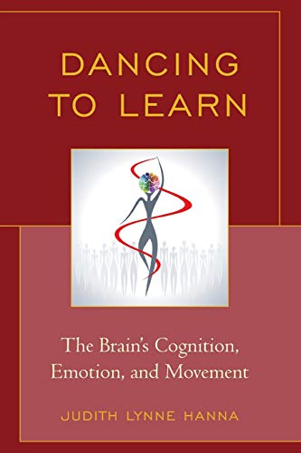 9781475806052: Dancing to Learn: The Brain's Cognition, Emotion, and Movement