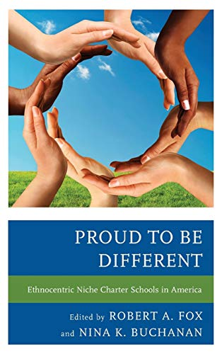 9781475806199: Proud to be Different: Ethnocentric Niche Charter Schools in America