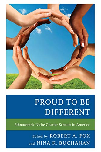 9781475806205: Proud to be Different: Ethnocentric Niche Charter Schools in America