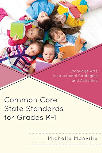 9781475806632: Common Core State Standards for Grades K-1: Language Arts Instructional Strategies and Activities