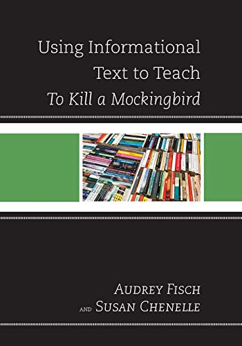 9781475806809: Using Informational Text to Teach To Kill A Mockingbird (The Using Informational Text to Teach Literature Series)