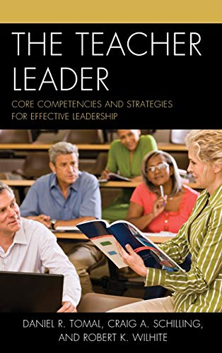 The Teacher Leader: Core Competencies and Strategies for Effective Leadership (The Concordia ...