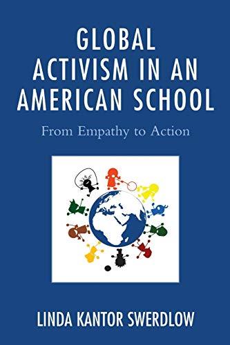 Global Activism in An American School (Paperback): Linda Kantor Swerdlow