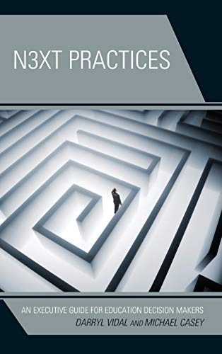 9781475808001: Next Practices: An Executive Guide for Education Decision Makers
