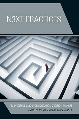 9781475808018: Next Practices: An Executive Guide for Education Decision Makers