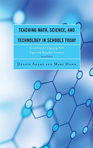 9781475809039: Teaching Math, Science, and Technology in Schools Today: Guidelines for Engaging Both Eager and Reluctant Learners