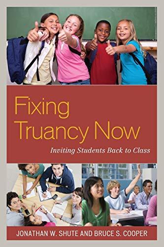 Fixing Truancy Now: Shute, Jonathan;cooper, Bruce